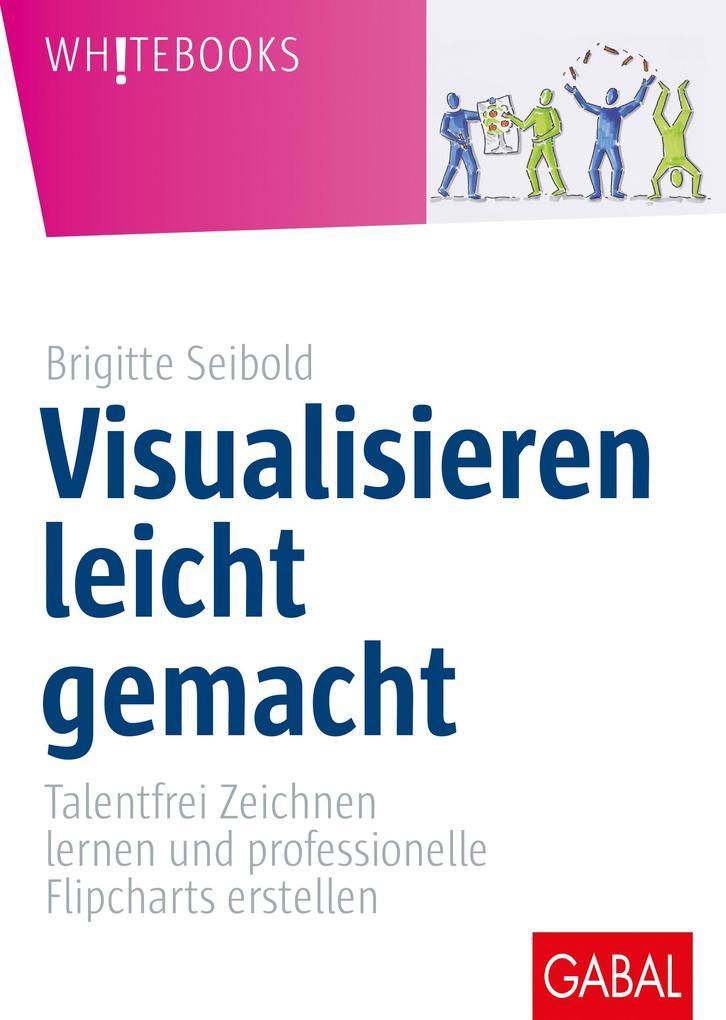 Visualisieren leicht gemacht als Buch