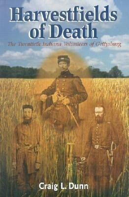 Harvestfields of Death: The Twentieth Indiana Volunteers of Gettysburg als Buch