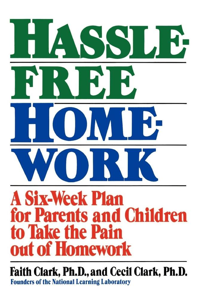 Hassle-Free Homework: A Six-Week Plan for Parents and Children to Take the Pain Out of Homework als Taschenbuch