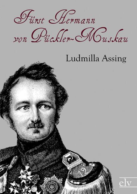 Fürst Hermann von Pückler-Muskau als Buch von Ludmilla Assing