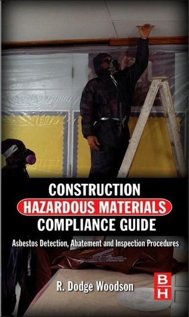 Construction Hazardous Materials Compliance Guide als Buch von R. Dodge Woodson