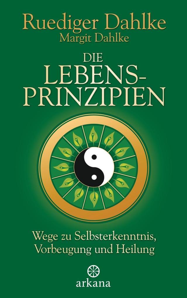 Die Lebensprinzipien als eBook von Ruediger Dahlke, Margit Dahlke