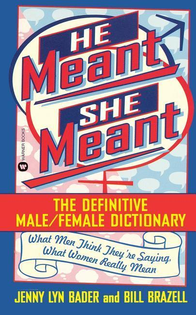 He Meant, She Meant: The Definitive Male, Female Dictionary als Taschenbuch