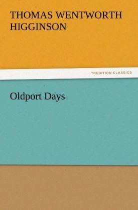 Oldport Days als Buch von Thomas Wentworth Higginson