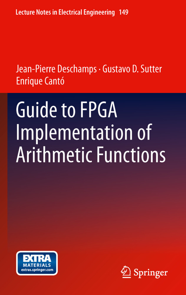 Guide to FPGA Implementation of Arithmetic Functions als Buch von Jean-Pierre Deschamps, Gustavo D. Sutter, Enrique Cant