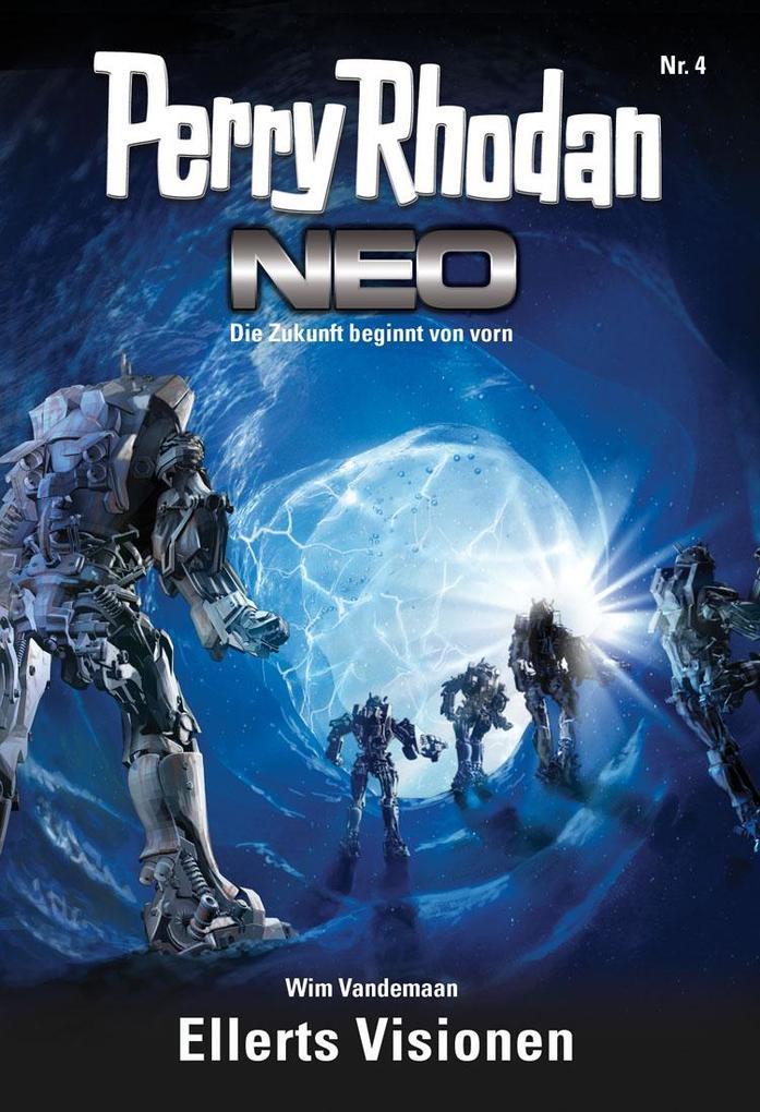 Perry Rhodan Neo 04: Ellerts Visionen als eBook von Wim Vandemaan