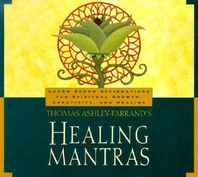 Healing Mantras: Using Sound Affirmations for Personal Power, Creativity, and Healing [With 23-Page Study Guide] als Hörbuch