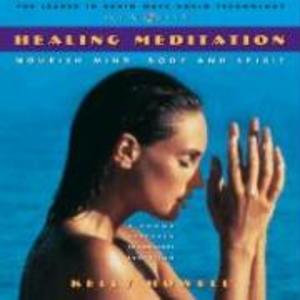 Healing Meditation: Nourish Mind, Body and Spirit als Hörbuch