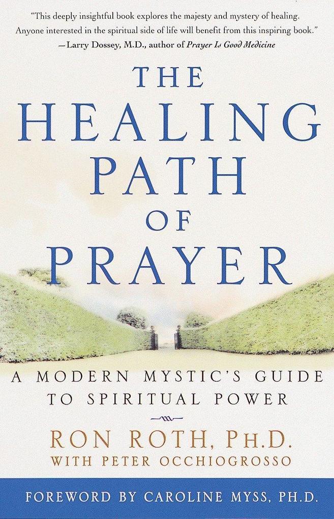 The Healing Path of Prayer: A Modern Mystic's Guide to Spiritual Power als Taschenbuch