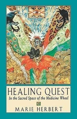 Healing Quest: In the Sacred Space of the Medicine Wheel als Taschenbuch