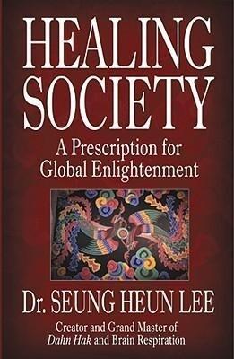 Healing Society: A Prescription for Global Enlightenment als Taschenbuch