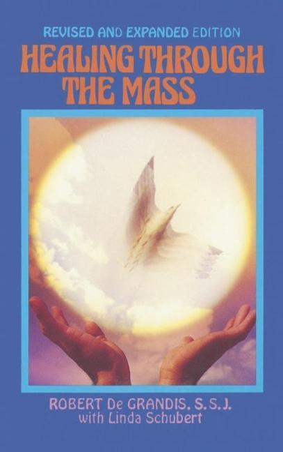 HEALING THROUGH THE MASS REV/E als Taschenbuch