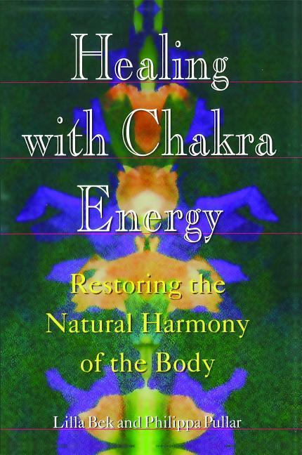 Healing with Chakra Energy: Restoring the Natural Harmony of the Body als Taschenbuch