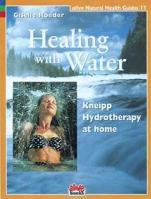 Healing with Water: Kneipp Hydrotherapy at Home als Taschenbuch