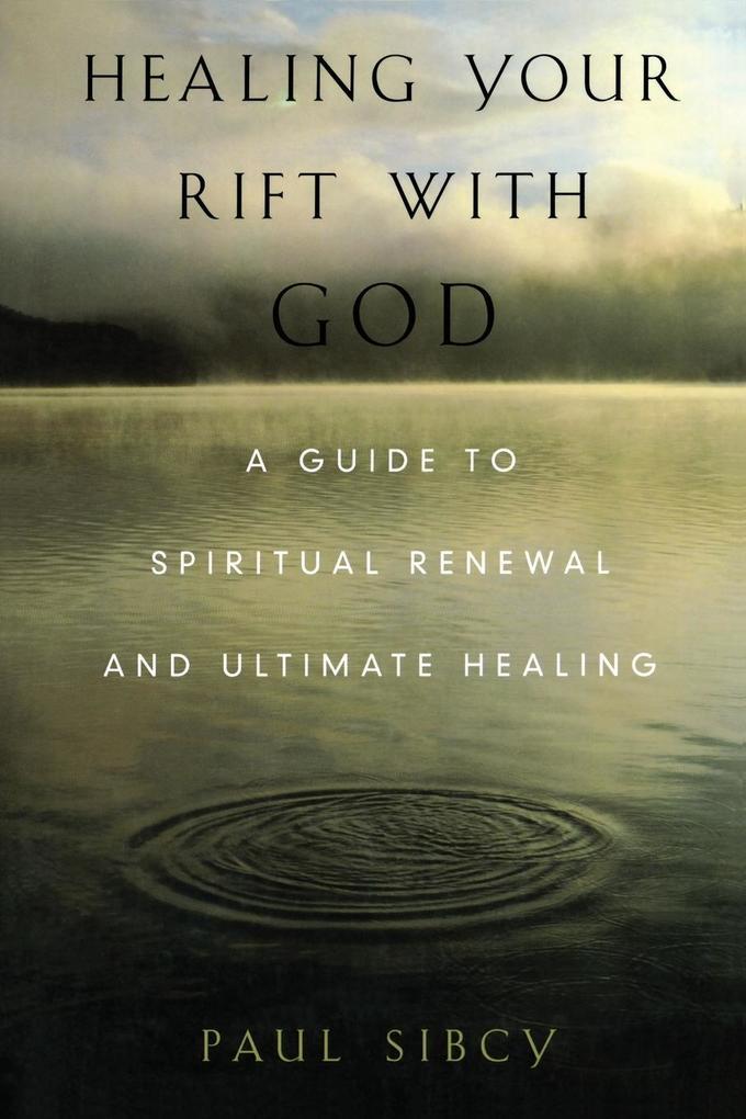 Healing Your Rift with God als Taschenbuch