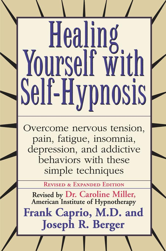 Healing Yourself with Self-Hypnosis: Overcome Nervous Tension Pain Fatigue Insomnia Depression Addictive Behaviors W als Taschenbuch