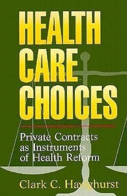 Health Care Choices: Private Consracts as Imstruments of Health Reform als Taschenbuch