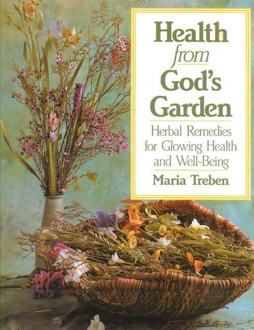 Health from God's Garden: Herbal Remedies for Glowing Health and Well-Being als Taschenbuch