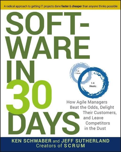 Software in 30 Days als Buch von Ken Schwaber, Jeff Sutherland