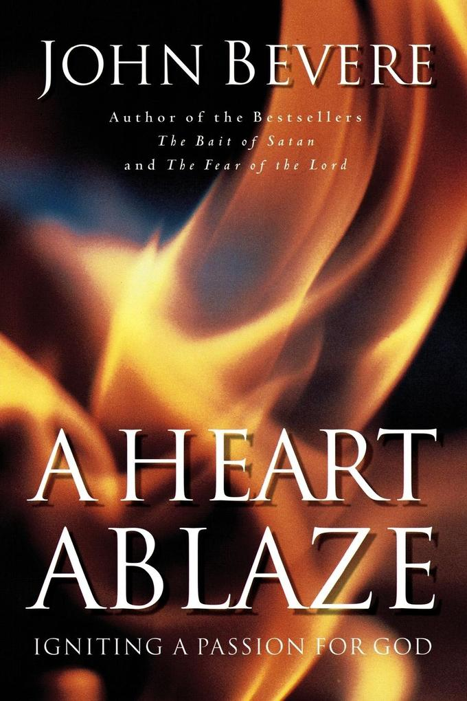 A Heart Ablaze: Igniting a Passion for God als Taschenbuch