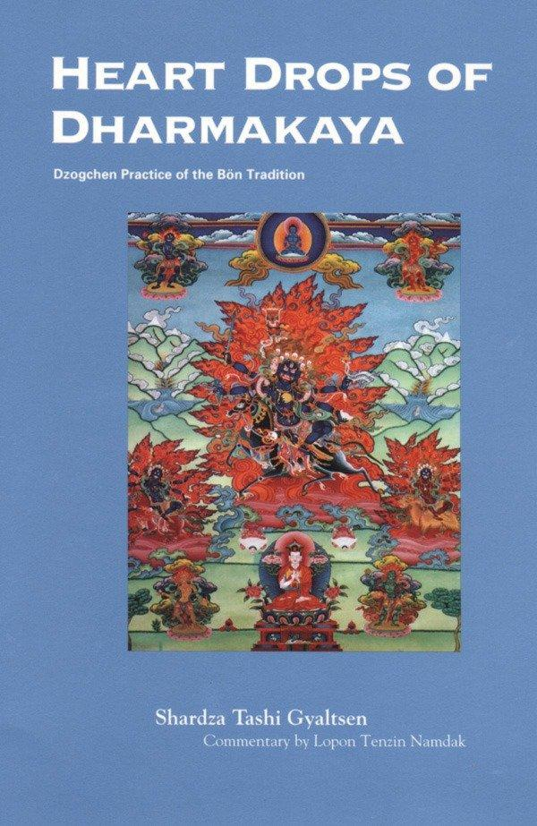 Heart Drops of Dharmakaya: Dzogchen Practice of the Bon Tradition als Taschenbuch