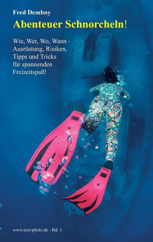 Abenteuer Schnorcheln! als eBook von Fred Dembny