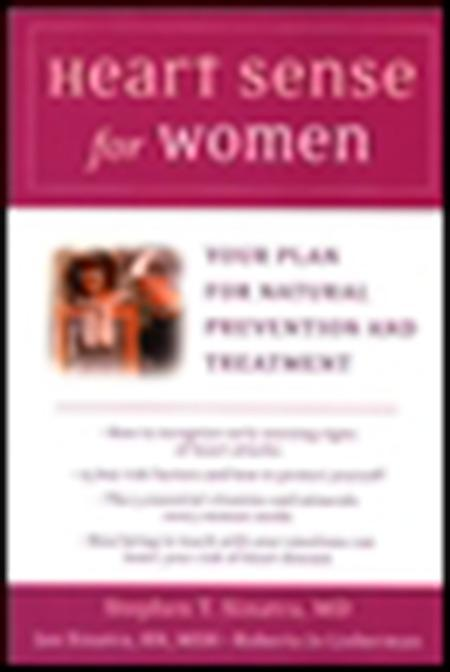 Heart Sense for Women: Your Plan for Natural Prevention and Treatment als Buch