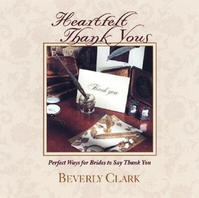 Heartfelt Thank Yous: Perfect Ways for Brides to Say Thank You als Taschenbuch