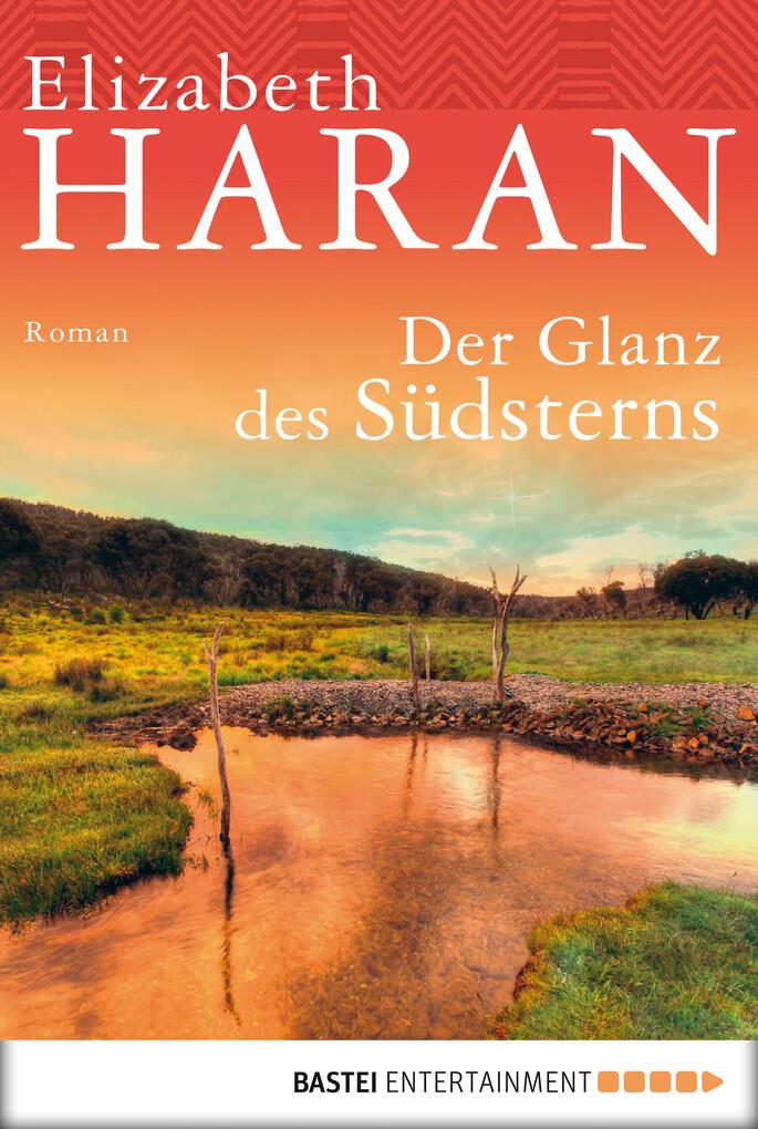 Der Glanz des Südsterns als eBook von Elizabeth Haran