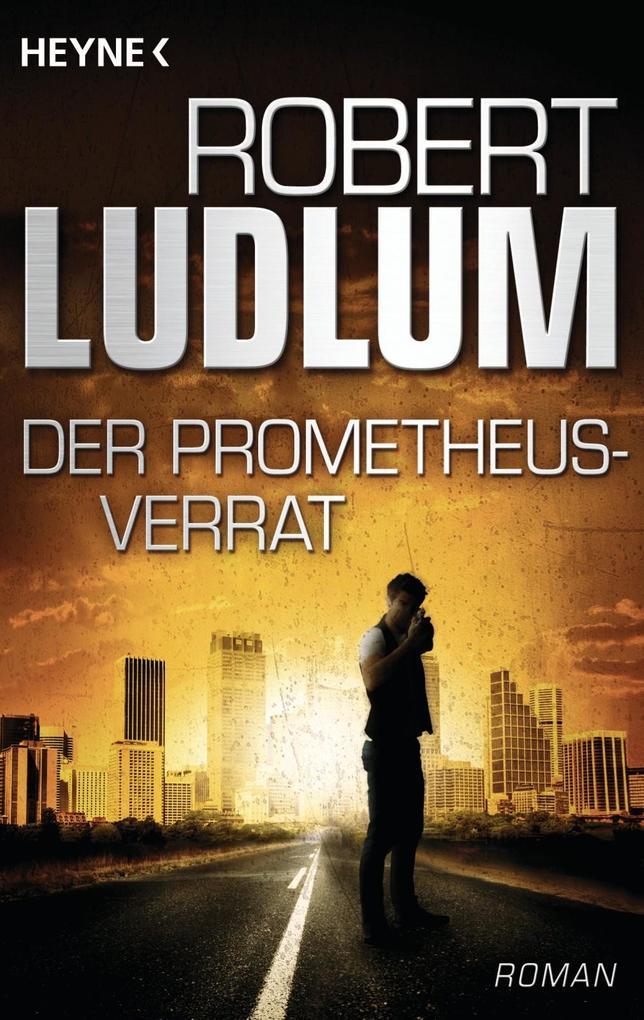 Der Prometheus-Verrat als eBook von Robert Ludlum