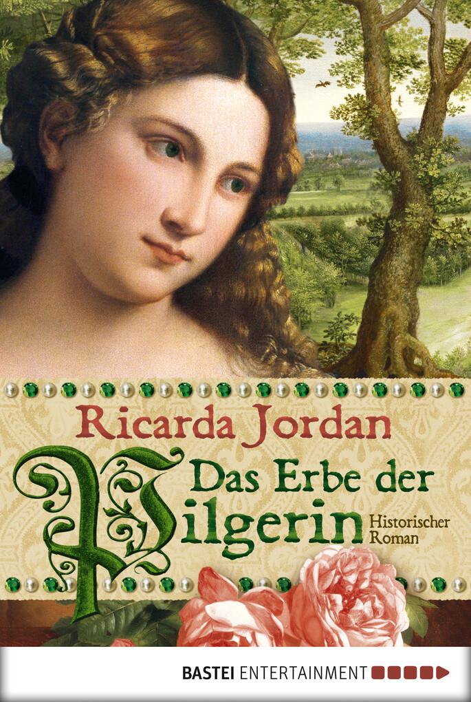 Das Erbe der Pilgerin als eBook von Ricarda Jordan