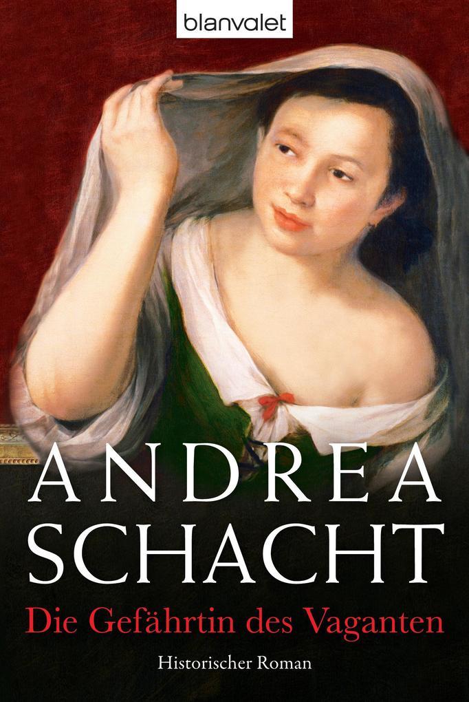 Die Gefährtin des Vaganten als eBook von Andrea Schacht
