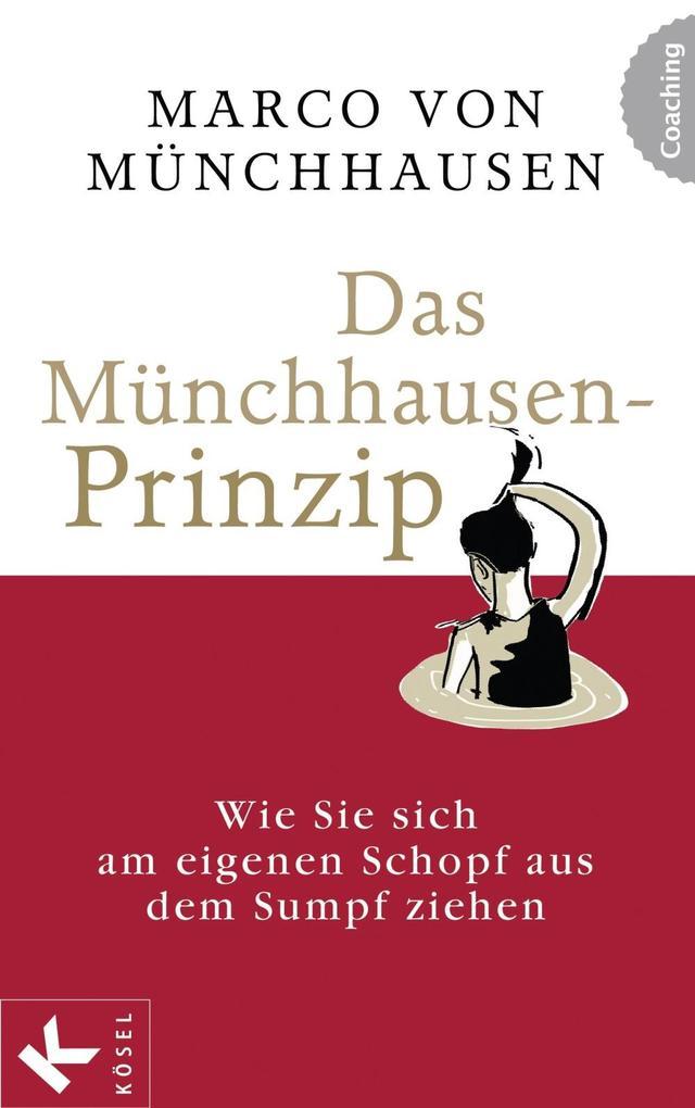 Das Münchhausen-Prinzip als eBook von Marco von Münchhausen