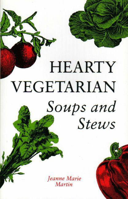 Hearty Vegetarian Soups and Stews als Taschenbuch