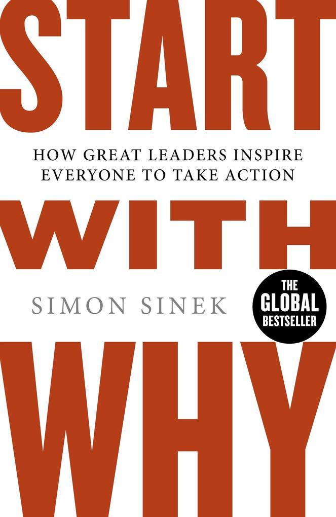 Start With Why als Taschenbuch von Simon Sinek