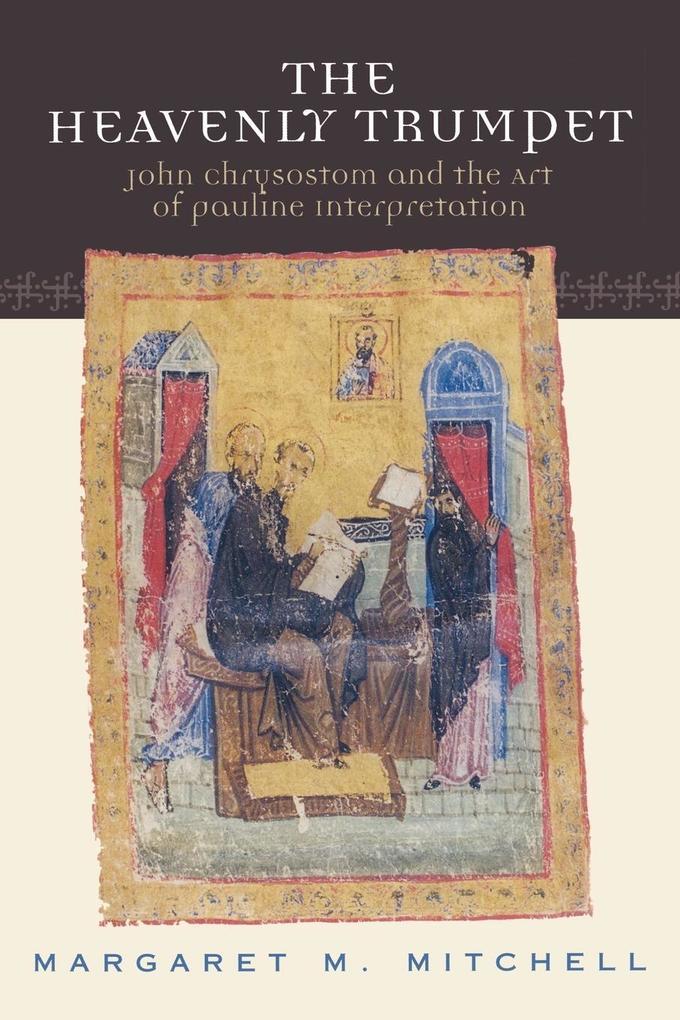 Heavenly Trumpet: John Chrysostom and the Art of Pauline Interpretation als Taschenbuch