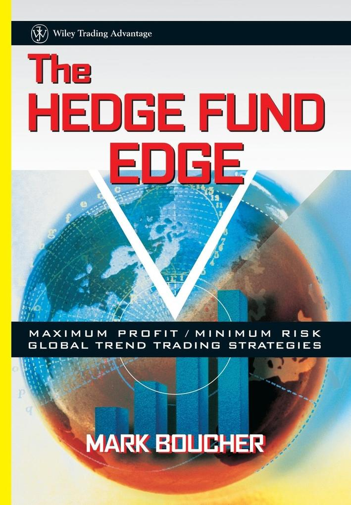 The Hedge Fund Edge: Maximum Profit/Minimum Risk Global Trend Trading Strategies als Buch
