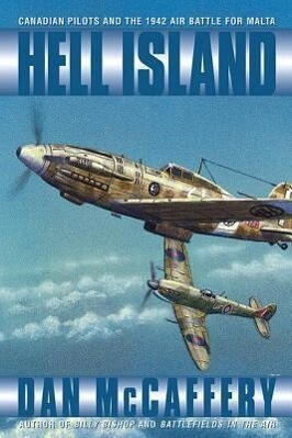 Hell Island: Canadian Pilots and the 1942 Air Battle for Malta als Buch