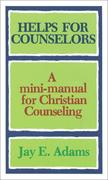 Helps for Counselors: A Mini-Manual for Christian Counseling als Taschenbuch
