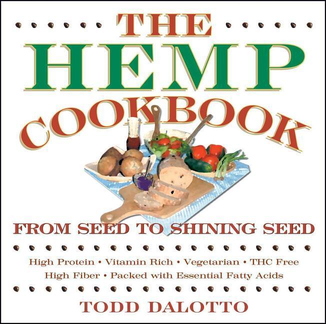 The Hemp Cookbook: From Seed to Shining Seed als Taschenbuch