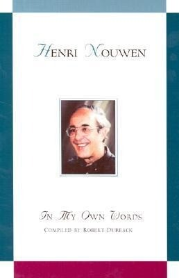 Henri Nouwen: In My Own Words: In My Own Words als Buch