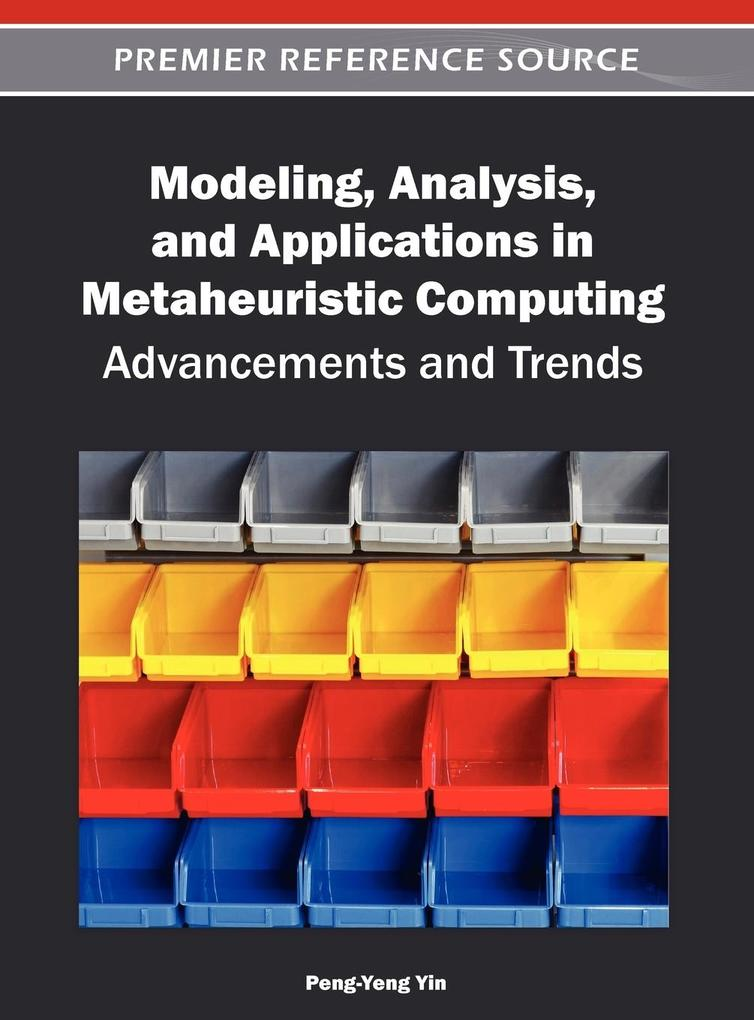 Modeling, Analysis, and Applications in Metaheuristic Computing