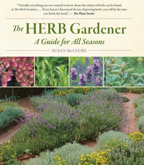 The Herb Gardener: A Guide for All Seasons als Taschenbuch