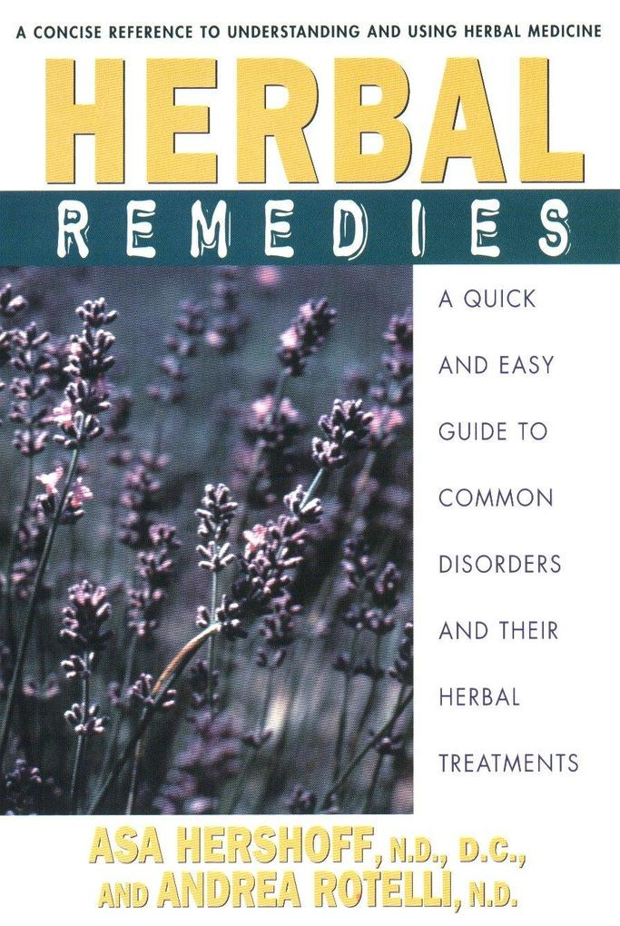 Herbal Remedies: A Quick and Easy Guide to Common Disorders and Their Herbal Remedies als Taschenbuch