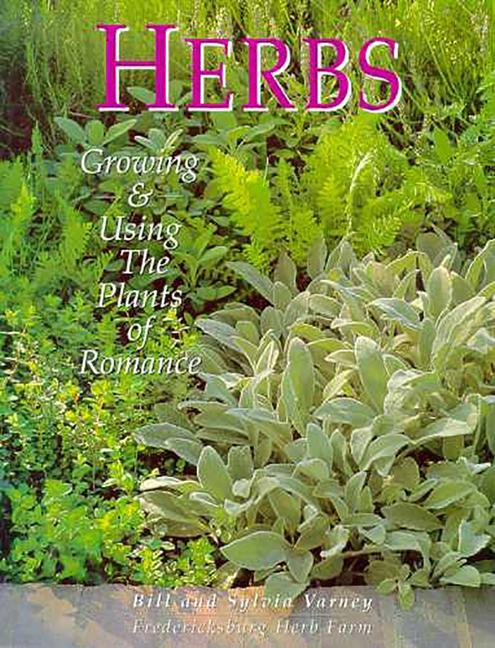Herbs: Growing & Using the Plants of Romance als Taschenbuch