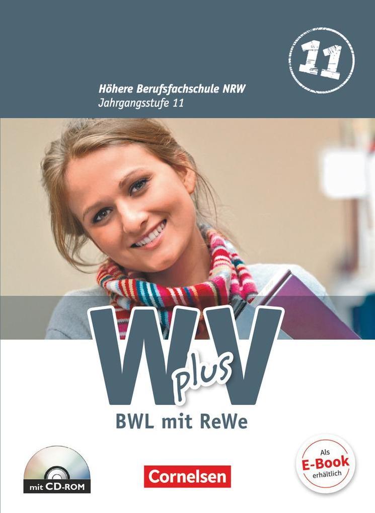 Wirtschaft für Fachoberschulen und Höhere Berufsfachschulen - W plus V - Höhere Berufsfachschule NRW 1: 11. Jahrgangsstufe. Schülerbuch. BWL mit Rechnungswesen als Buch