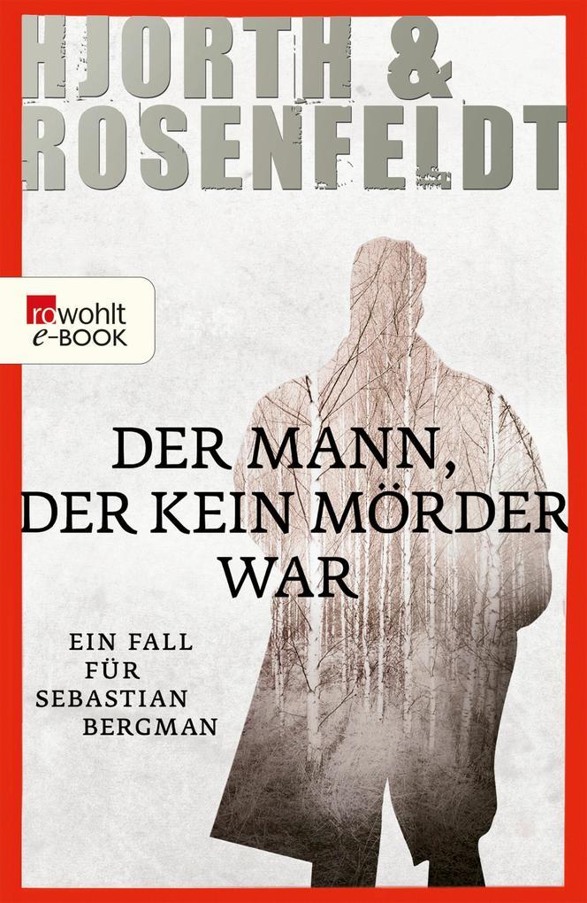 Der Mann, der kein Mörder war als eBook von Michael Hjorth, Hans Rosenfeldt