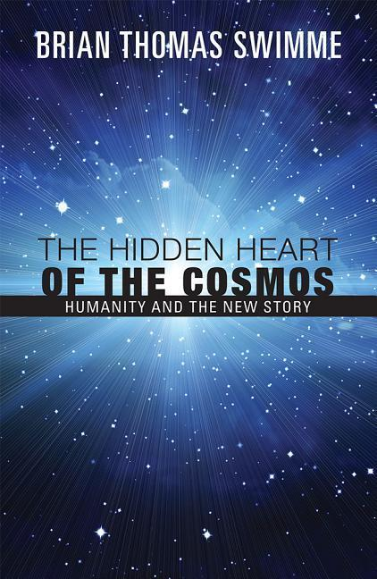 The Hidden Heart of the Cosmos: Humanity and the New Story als Taschenbuch