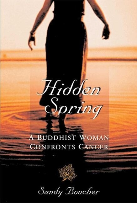 Hidden Spring: A Buddhist Woman Confronts Cancer als Taschenbuch