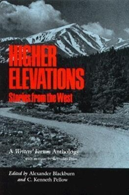 Higher Elevations: Stories from the West: A Writers' Forum Anthology als Buch